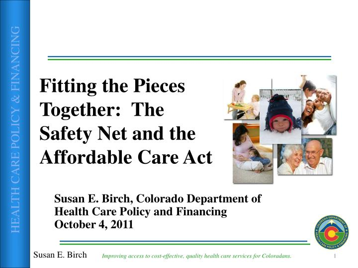Fitting the pieces together the safety net and the affordable care act