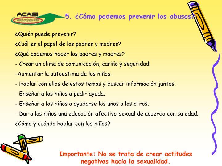 5. ¿Cómo podemos prevenir los abusos?