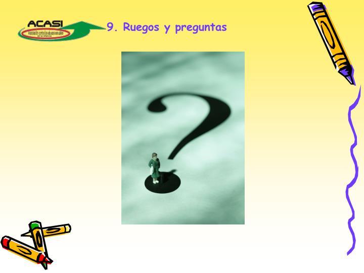 9. Ruegos y preguntas