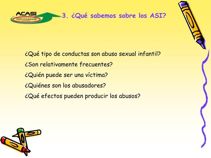 3. ¿Qué sabemos sobre los ASI?