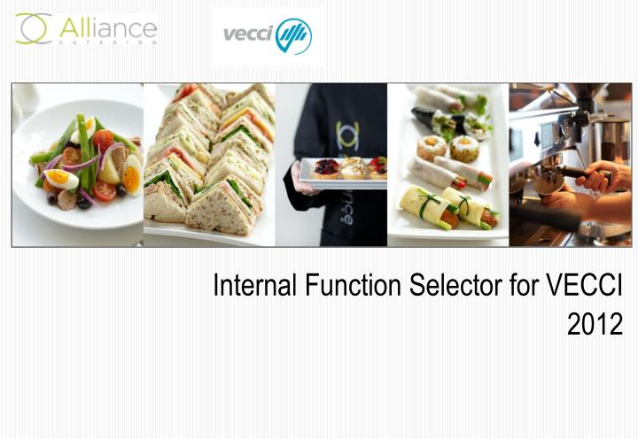 Internal Function Selector for VECCI