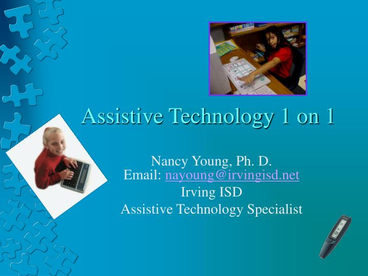 assistive technology 1 Assistive technology- module 1: principles, types & activity in context course description: these courses offer the latest clinical information needed to master assistive strategies.