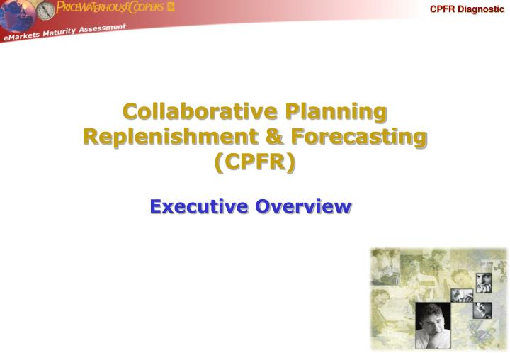 defining collaborative planning forecasting and replenishment commerce essay Also called: collaborative planning, forecasting, and replenishment definition: an industry initiative and sub-committee of the voluntary interindustry commerce standards (vics) association focused on improving the partnership between manufacturers and distributors/retailers through shared information.