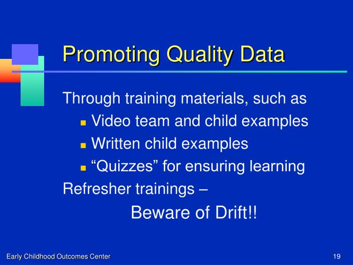 Promoting Quality Data
