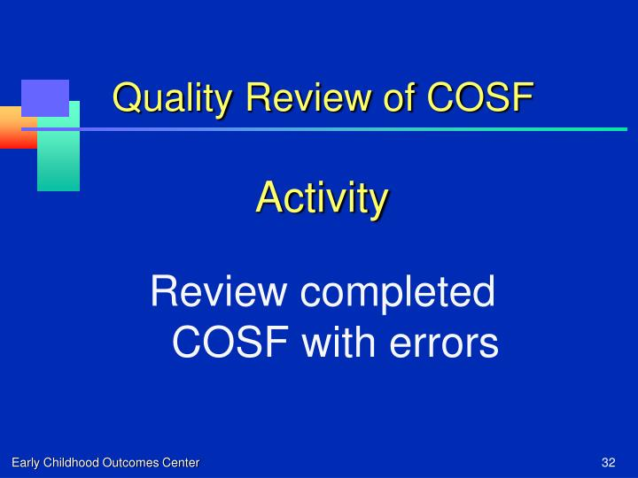 Quality Review of COSF