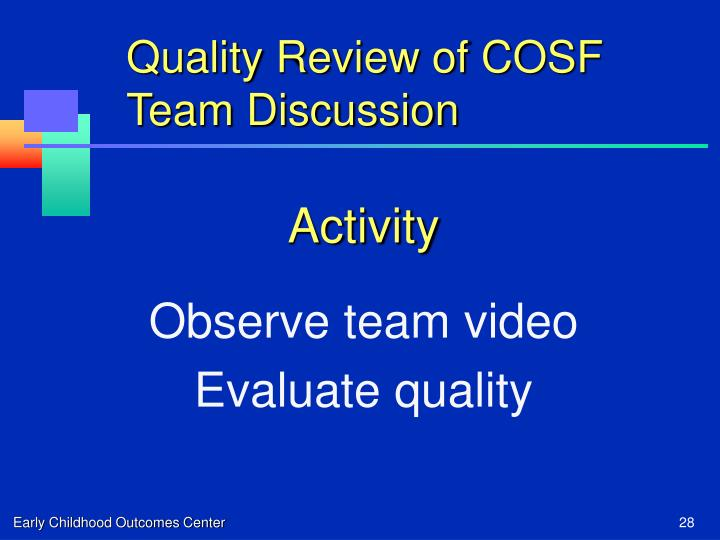 Quality Review of COSF Team Discussion