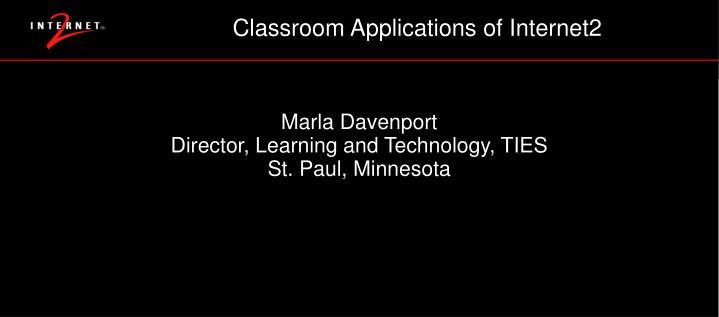 Classroom Applications of Internet2