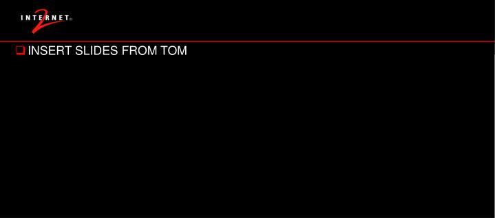 INSERT SLIDES FROM TOM