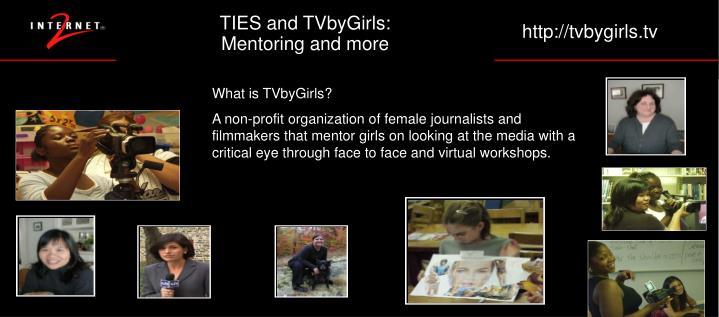 TIES and TVbyGirls: