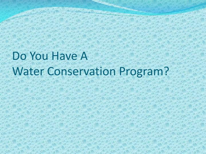 Do you have a water conservation program