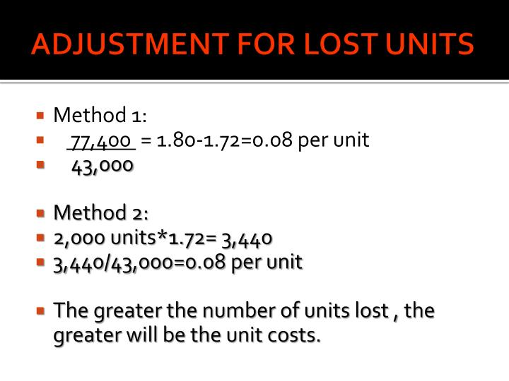 ADJUSTMENT FOR LOST UNITS