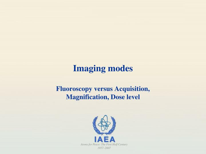 Imaging modes