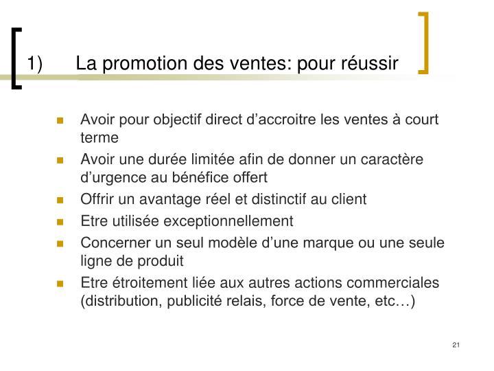 1)La promotion des ventes: pour réussir