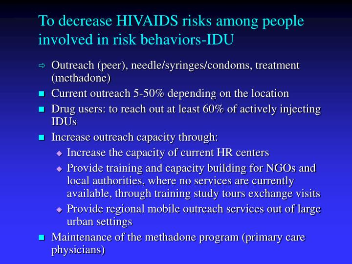 To decrease HIVAIDS risks among people involved in risk behaviors