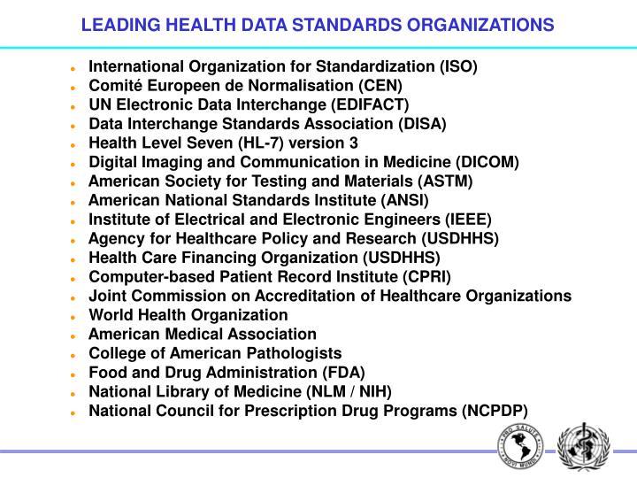 LEADING HEALTH DATA STANDARDS ORGANIZATIONS