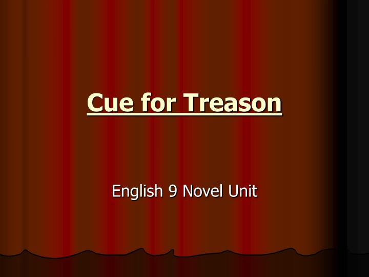 essay on cue for treason novel We provide excellent essay writing service 24/7 for these reasons and more this is why peter brownrigg in cue for treason is the character that relates to me the.