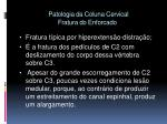 patologia da coluna cervical fratura do enforcado