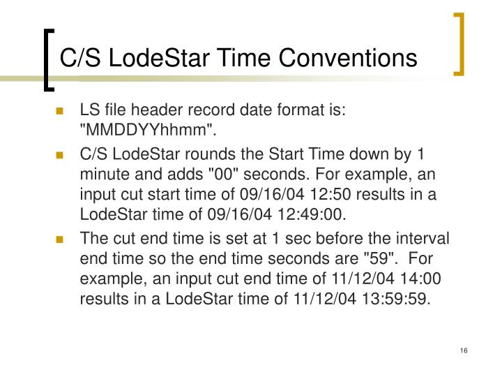 C/S LodeStar Time Conventions