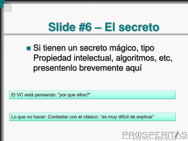Slide #6 – El secreto