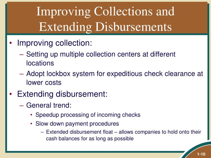 Improving Collections and Extending Disbursements