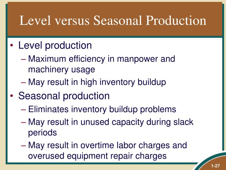 Level versus Seasonal Production