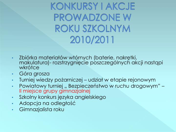 KONKURSY I AKCJE PROWADZONE W ROKU SZKOLNYM 2010/2011