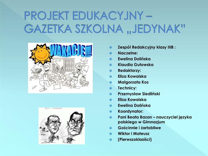 """PROJEKT EDUKACYJNY – GAZETKA SZKOLNA """"JEDYNAK"""""""
