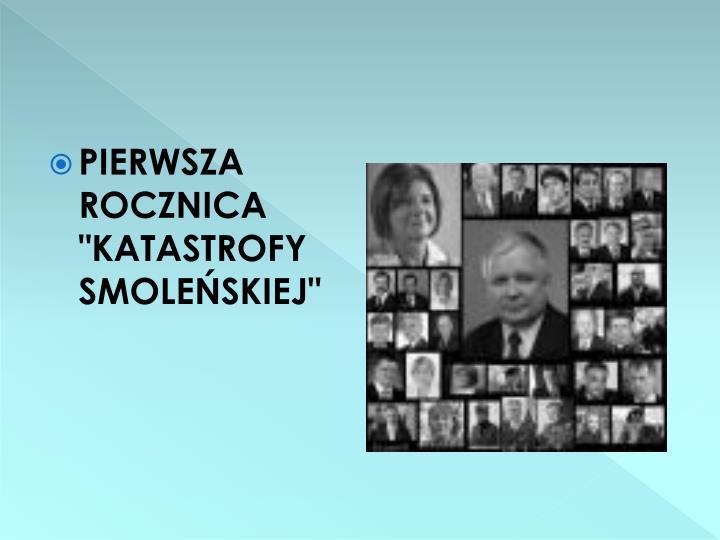 """PIERWSZA ROCZNICA """"KATASTROFY SMOLEŃSKIEJ"""""""