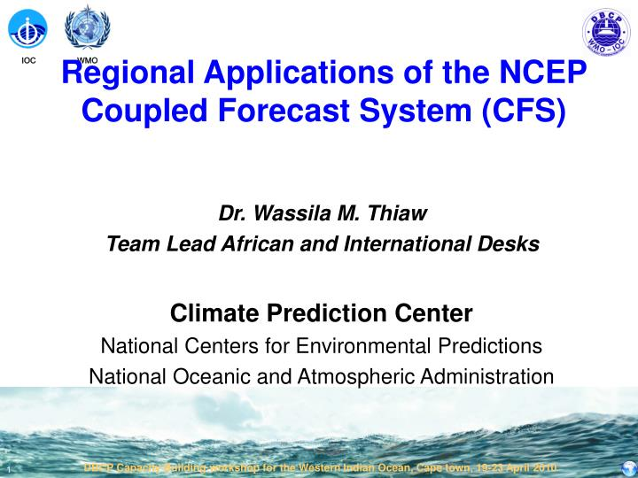regional applications of the ncep coupled forecast system cfs n.