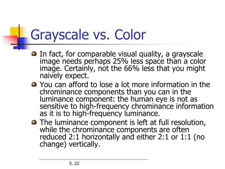 Grayscale vs. Color