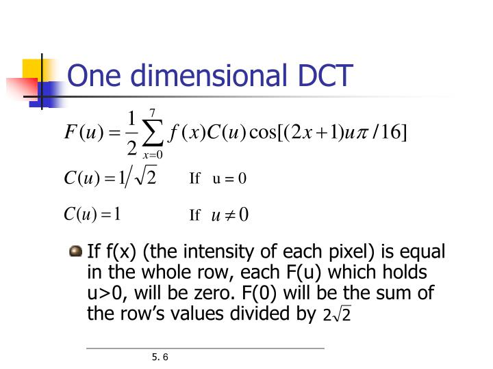 One dimensional DCT