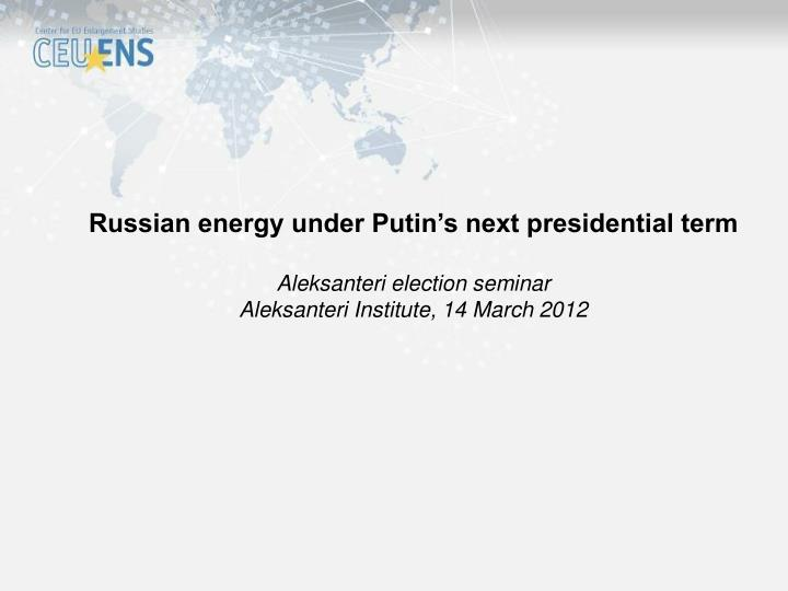 Russian energy under Putin's next presidential term