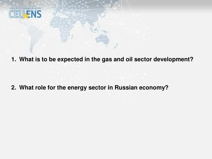 What is to be expected in the gas and oil sector development?