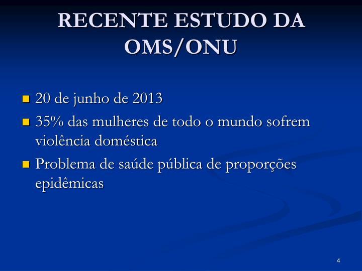 RECENTE ESTUDO DA OMS/ONU