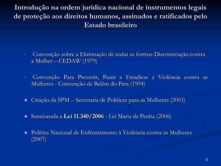 Introdução na ordem jurídica nacional de instrumentos legais de proteção aos direitos humanos, ...