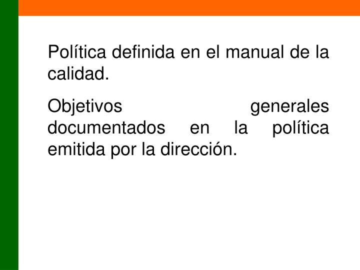 Política definida en el manual de la calidad.