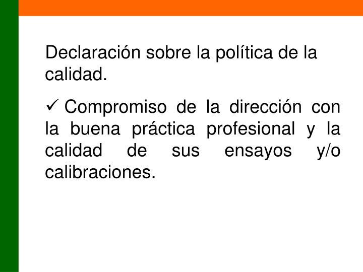 Declaración sobre la política de la calidad.