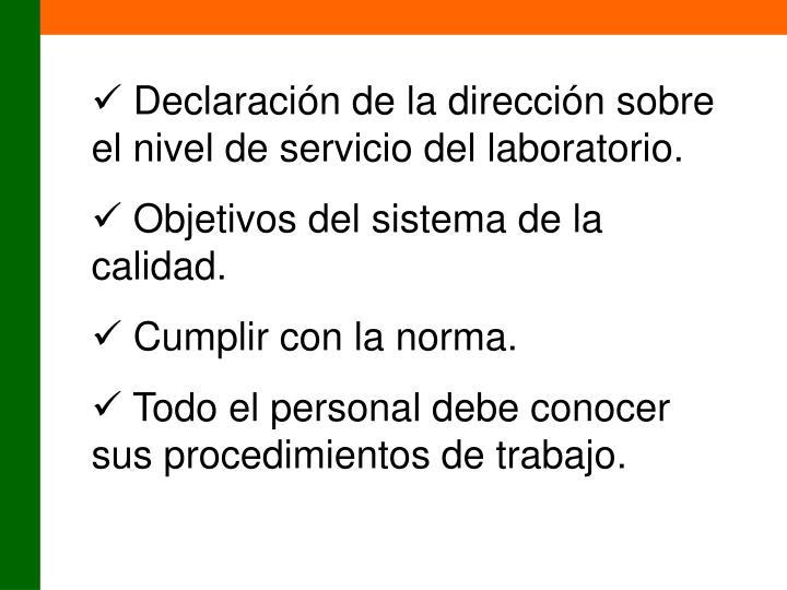 Declaración de la dirección sobre el nivel de servicio del laboratorio.