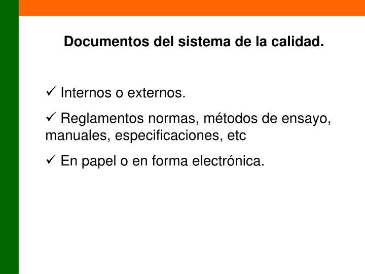 Documentos del sistema de la calidad.