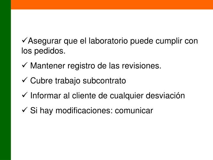 Asegurar que el laboratorio puede cumplir con los pedidos.