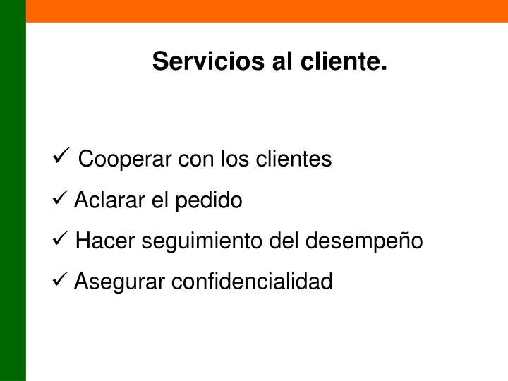 Servicios al cliente.