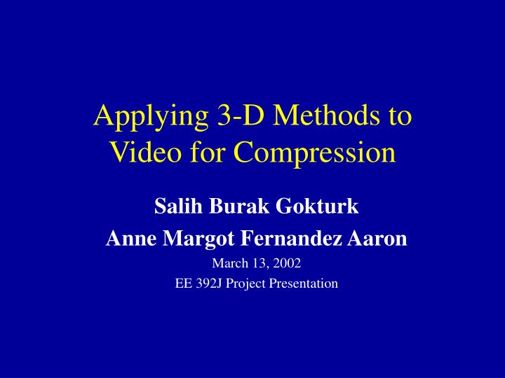 applying 3 d methods to video for compression