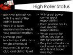 high roller status