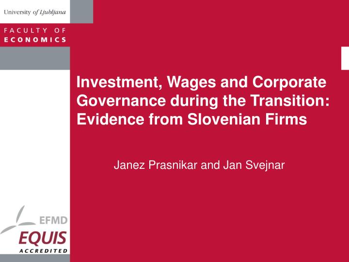 Investment wages and corporate governance during the transition evidence from slovenian firms