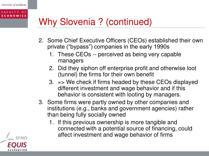 Why Slovenia ? (continued)