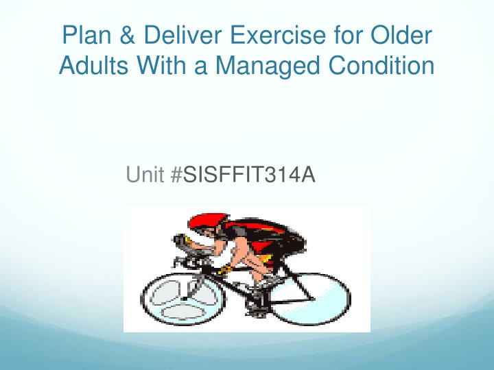 plan deliver exercise for older adults with a managed condition