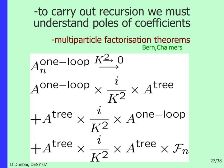 -to carry out recursion we must understand poles of coefficients