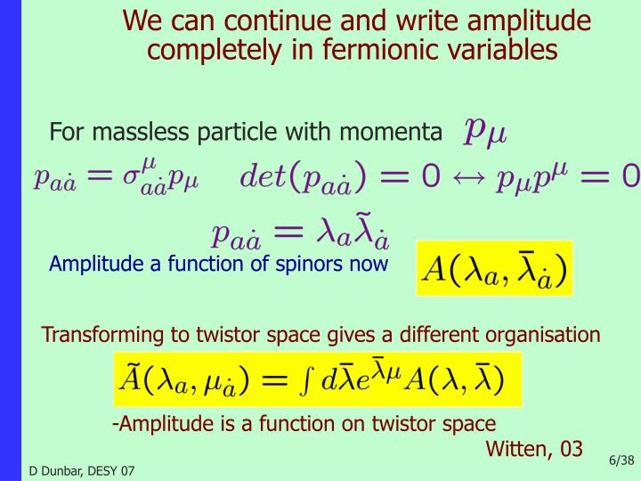 We can continue and write amplitude completely in fermionic variables