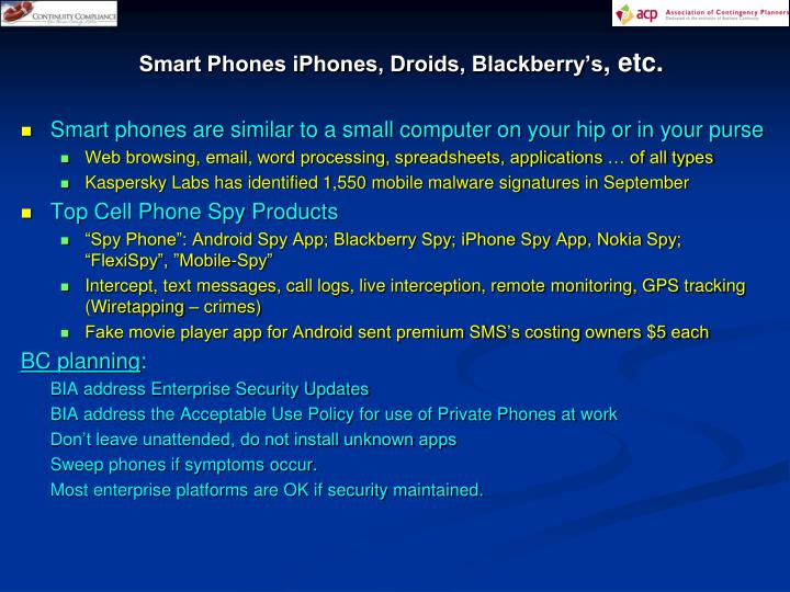 Smart Phones iPhones, Droids, Blackberry's
