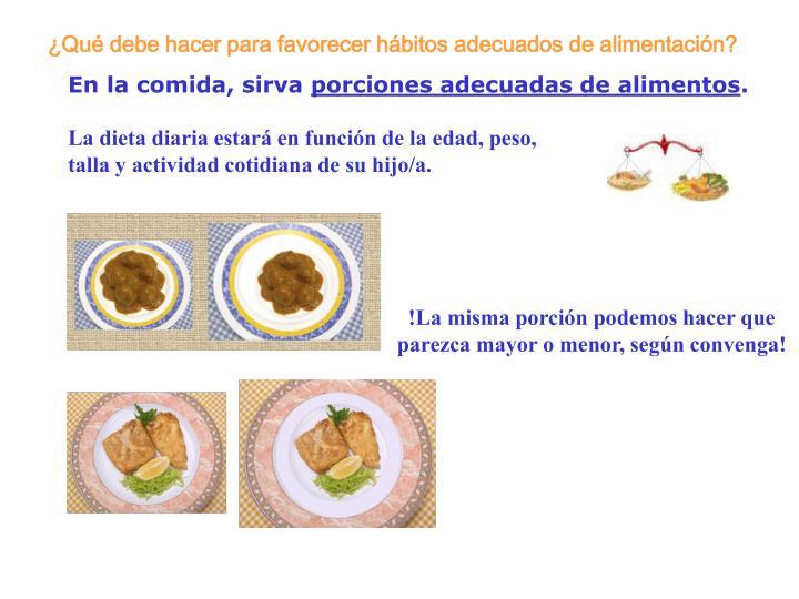 ¿Qué debe hacer para favorecer hábitos adecuados de alimentación?